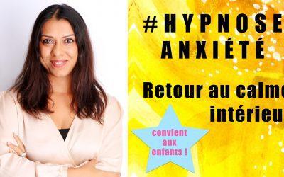 Vidéo d'Hypnose guidée Spéciale Anxiété : retour au calme intérieur