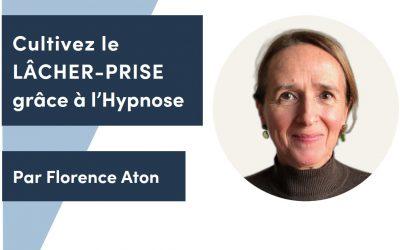 Cultivez le LÂCHER-PRISE grâce à l'HYPNOSE