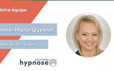 Portrait – Anne-Marie Quesnel – Hypnothérapeute chez Solutions Hypnose