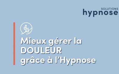Mieux gérer la DOULEUR grâce à l'hypnose